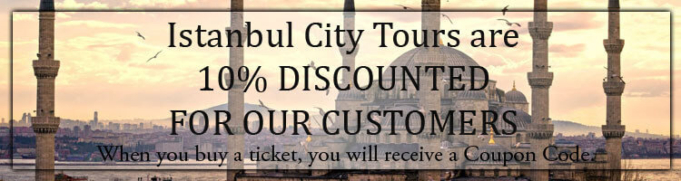 Discount for Istanbul City Tour